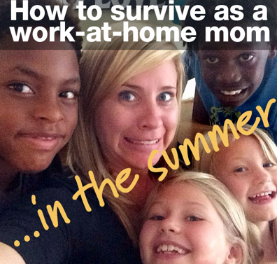 How to survive the summer as a work-at-home mom